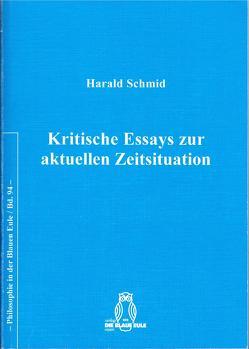 Kritische Essays zur aktuellen Zeitsituation von Schmid,  Harald
