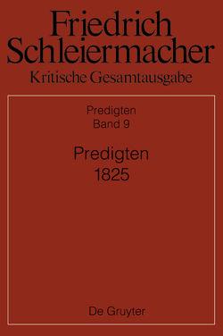 Kritische Gesamtausgabe. Predigten / Predigten 1825 von Bauer,  Brinja Maria, Kunz,  Kirsten Maria Christine