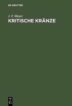 Kritische Kränze von Meyer,  J. F.
