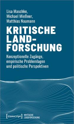 Kritische Landforschung von Maschke,  Lisa, Mießner,  Michael, Naumann,  Matthias