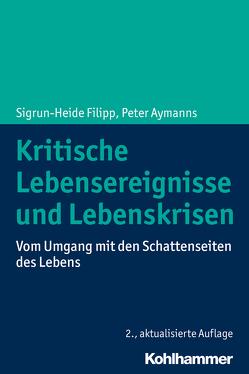 Kritische Lebensereignisse und Lebenskrisen von Aymanns,  Peter, Filipp,  Sigrun-Heide