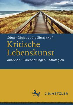 Kritische Lebenskunst von Gödde,  Günter, Zirfas,  Jörg