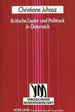 Kritische Lieder und Politrock in Österreich von Fennesz-Juhasz,  Christiane