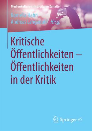 Kritische Öffentlichkeiten – Öffentlichkeiten in der Kritik von Hahn,  Kornelia, Langenohl,  Andreas
