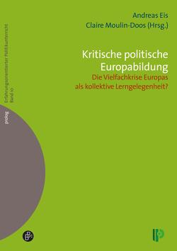 Kritische politische Europabildung von Eis,  Andreas, Moulin-Doos,  Claire
