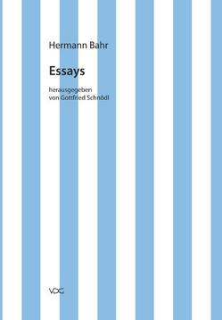 Hermann Bahr / Essays von Bahr,  Hermann, Pias,  Claus, Schnödl,  Gottfried