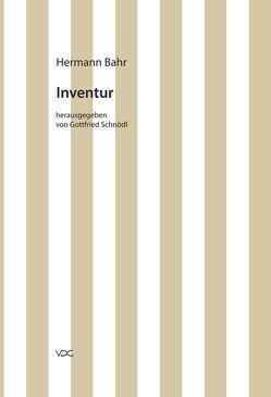 Hermann Bahr / Inventur von Bahr,  Hermann, Pias,  Claus, Schnödl,  Gottfried