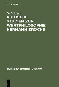 Kritische Studien zur Wertphilosophie Hermann Brochs von Menges,  Karl