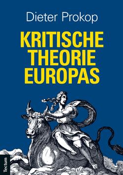 Kritische Theorie Europas von Prokop,  Dieter