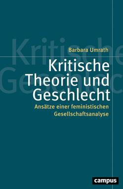 Kritische Theorie und Geschlecht von Umrath,  Barbara