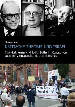 Kritische Theorie und Israel von Heni,  Clemens