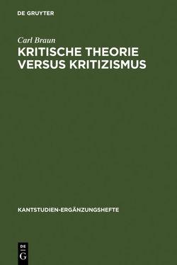 Kritische Theorie versus Kritizismus von Braun,  Carl, Funke,  Gerhard, Kopper,  Joachim