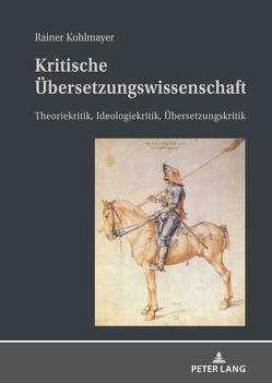 Kritische Übersetzungswissenschaft von Kohlmayer,  Rainer