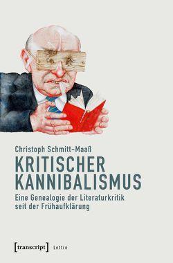 Kritischer Kannibalismus von Schmitt-Maaß,  Christoph