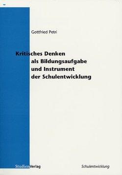 Kritisches Denken als Bildungsaufgabe und Instrument der Schulentwicklung von Petri,  Gottfried