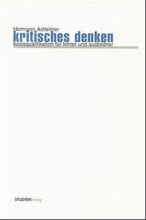 Kritisches Denken von Astleitner,  Hermann