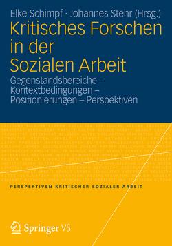 Kritisches Forschen in der Sozialen Arbeit von Schimpf,  Elke, Stehr,  Johannes