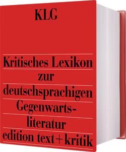 Kritisches Lexikon zur deutschsprachigen Gegenwartsliteratur (KLG) von Arnold,  Heinz Ludwig, Ruckaberle,  Axel