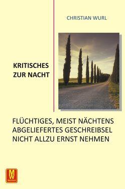 Kritisches Zur Nacht von Wurl,  Christian