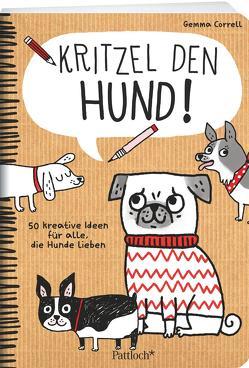 Kritzel den Hund! von Correll,  Gemma, Löhr,  Alexandra