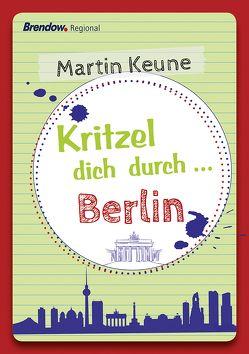 Kritzel dich durch … Berlin von Keune,  Martin