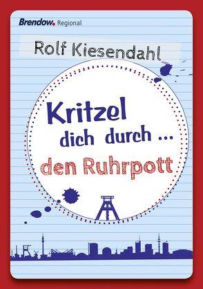 Kritzel dich durch … den Ruhrpott von Kiesendahl,  Rolf