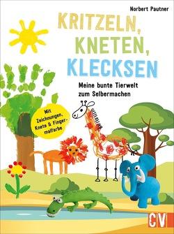 Kritzeln, Kneten, Klecksen von Pautner,  Norbert
