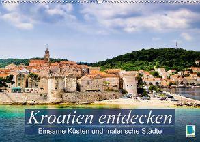Kroatien entdecken: einsame Küsten und malerische Städte (Wandkalender 2018 DIN A2 quer) von CALVENDO,  k.A.