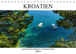 Kroatien – Landschaften am Mittelmeer (Tischkalender 2019 DIN A5 quer) von Hoppe,  Franziska