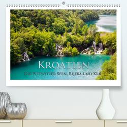 Kroatien – Plitwitzer Seen, Rijeka und Krk (Premium, hochwertiger DIN A2 Wandkalender 2021, Kunstdruck in Hochglanz) von Janka,  Rick