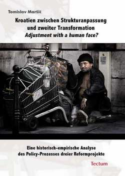 Kroatien zwischen Strukturanpassung und zweiter Transformation. Adjustment with a human face? von Maršić,  Tomislav