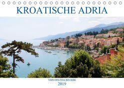 Kroatische Adria – Von Opatija bis Krk (Tischkalender 2019 DIN A5 quer)