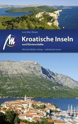 Kroatische Inseln und Küstenstädte Reiseführer Michael Müller Verlag von Marr-Bieger,  Lore