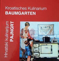 Kroatisches Kulinarium Baumgarten von Kroatisches Kultur und Dokumentationszentrum,  hkdc