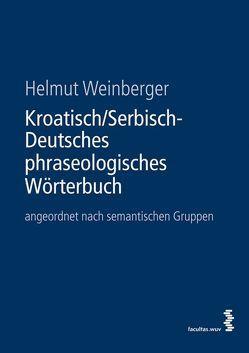 Kroatisch/Serbisch-Deutsches phraseologisches Wörterbuch von Weinberger,  Helmut