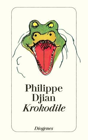 Krokodile von Djian,  Philippe, Mosblech,  Michael