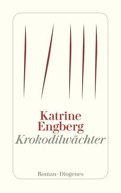 Krokodilwächter von Engberg,  Katrine, Sonnenberg,  Ulrich