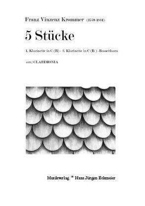 Krommer, Franz Vinzenz: 5 Stücke von Kösling,  Bernhard, Krommer,  Franz Vincent