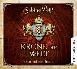 Krone der Welt von Bierstedt,  Detlef, Weber,  Markus, Weiß,  Sabine