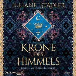 Krone des Himmels von Kluckert,  Tobias, Stadler,  Juliane