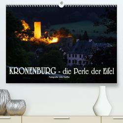 Kronenburg – die Perle der Eifel (Premium, hochwertiger DIN A2 Wandkalender 2021, Kunstdruck in Hochglanz) von Haafke,  Udo