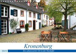 Kronenburg – Ein sehenswerter Ort in der Nordeifel (Wandkalender 2019 DIN A4 quer) von Klatt,  Arno