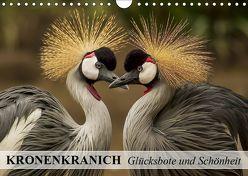 Kronenkranich. Glücksbote und Schönheit (Wandkalender 2019 DIN A4 quer)