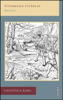 Kronica von der loblichen Eydtgnoschaft Jr harkomen vnd sust seltzam strittenn vnd geschichten von Etterlin,  Petermann, Marchal,  Guy P