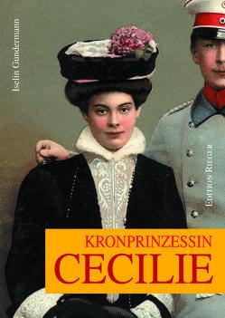 Kronprinzessin Cecilie von Gundermann,  Iselin