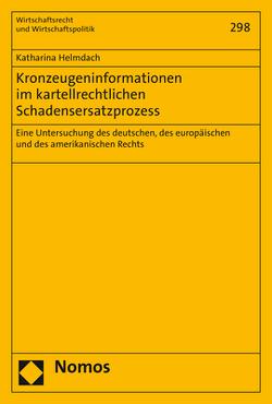 Kronzeugeninformationen im kartellrechtlichen Schadensersatzprozess von Helmdach,  Katharina