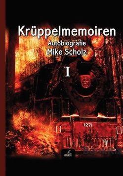 Krüppelmemoiren von Scholz,  Mike