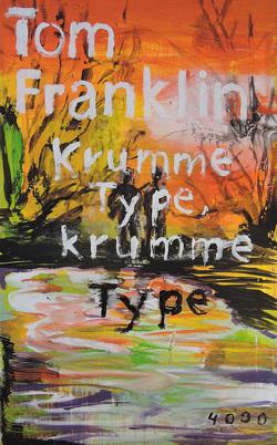 Krumme Type, krumme Type von Franklin,  Tom, Stingl,  Nikolaus