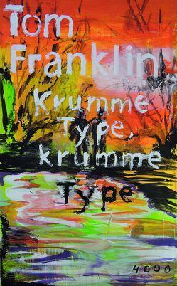 Krumme Type, krumme Type von Franklin,  Tom, Nowatzki,  Frank, Stingl,  Nikolaus