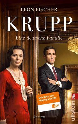 Krupp – Eine deutsche Familie von Fischer,  Leon